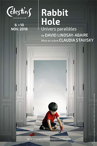 AFFICHE RABBIT HOLE - 6 AU 18 NOV. 2018 - THEATRE DES CELESTINS