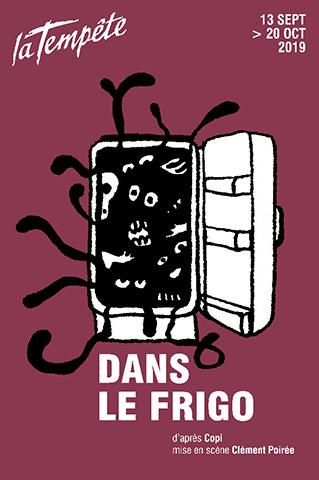 DANS LE FRIGO - AFFICHE - LA TEMPETE - 13 octobre au 20 octobre 2019