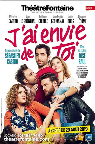 J'AI ENVIE DE TOI - AFFICHE - théâtre fontaine - Du 29 août 2019 au 5 janvier 2020