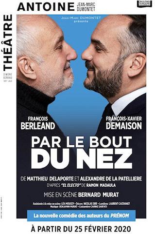 PAR-LE-BOUT-DU-NEZ---AFFICHE-THEATRE-ANTOINE---PREMIERE-LE-25-FEVRIER-2020